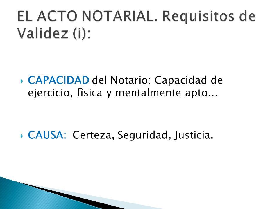 EL ACTO NOTARIAL. Requisitos de Validez (i):