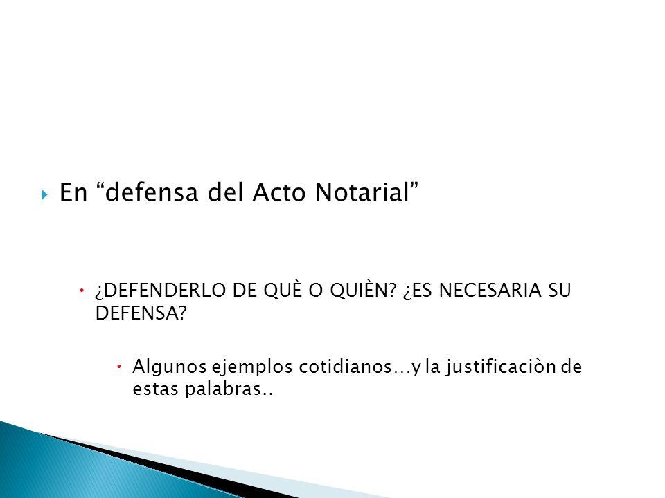En defensa del Acto Notarial