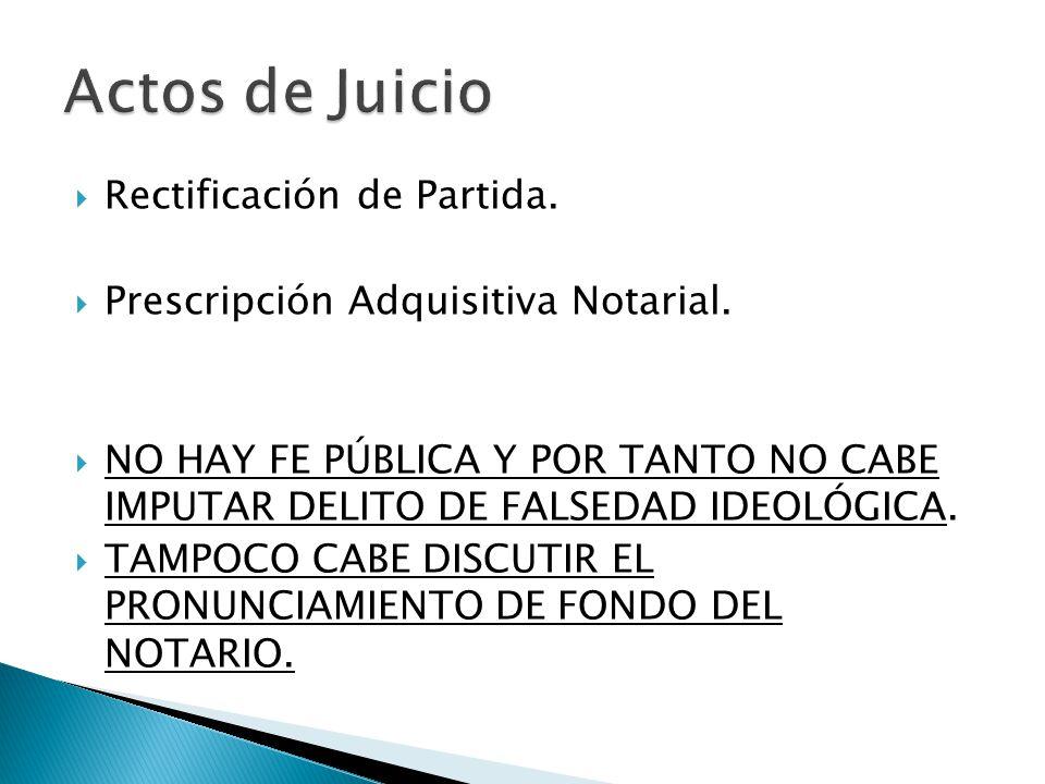 Actos de Juicio Rectificación de Partida.