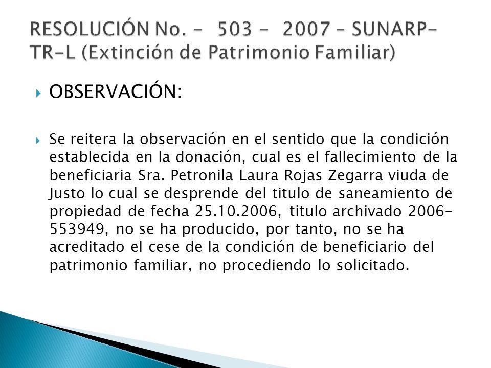 RESOLUCIÓN No. - 503 - 2007 – SUNARP-TR-L (Extinción de Patrimonio Familiar)