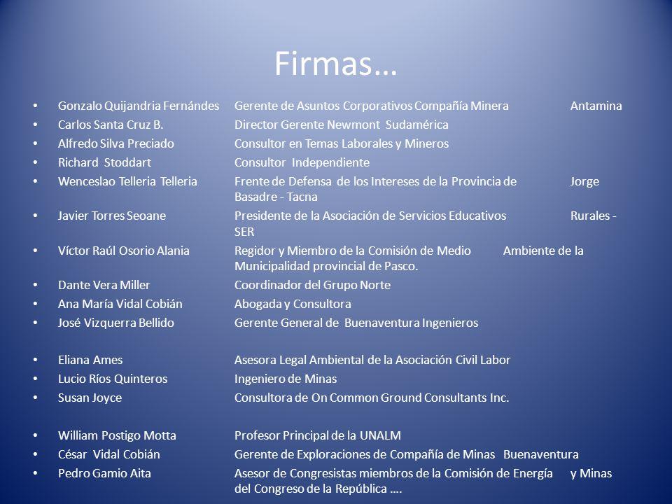 Firmas… Gonzalo Quijandria Fernándes Gerente de Asuntos Corporativos Compañía Minera Antamina.