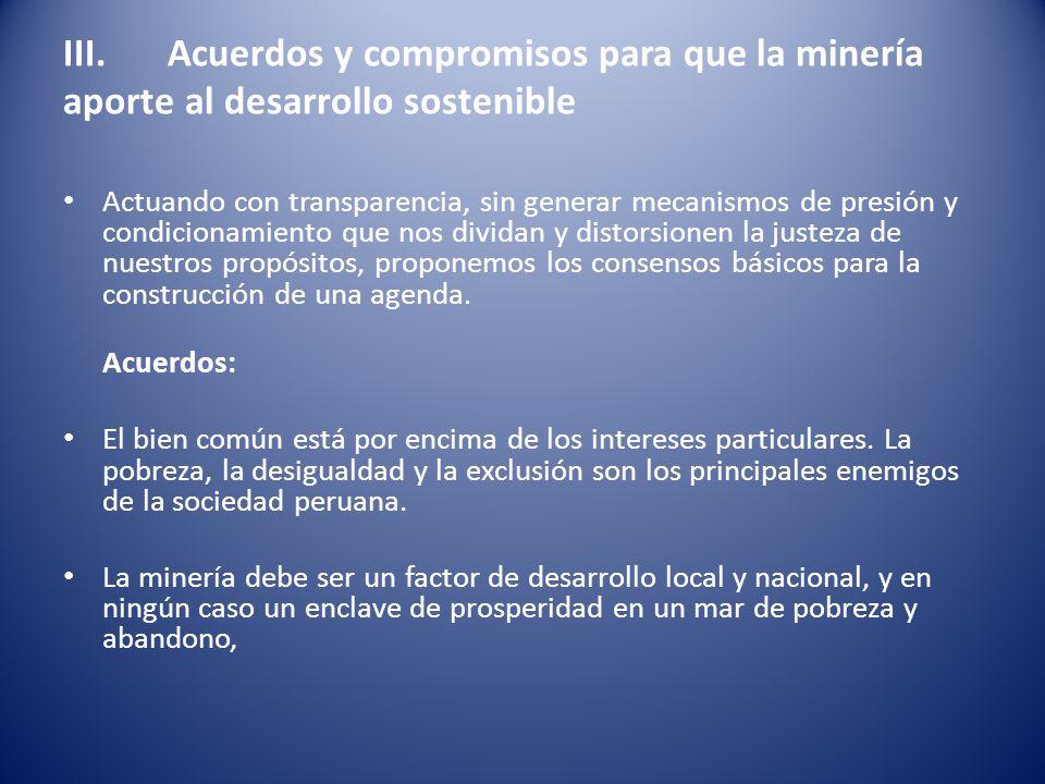 III. Acuerdos y compromisos para que la minería aporte al desarrollo sostenible