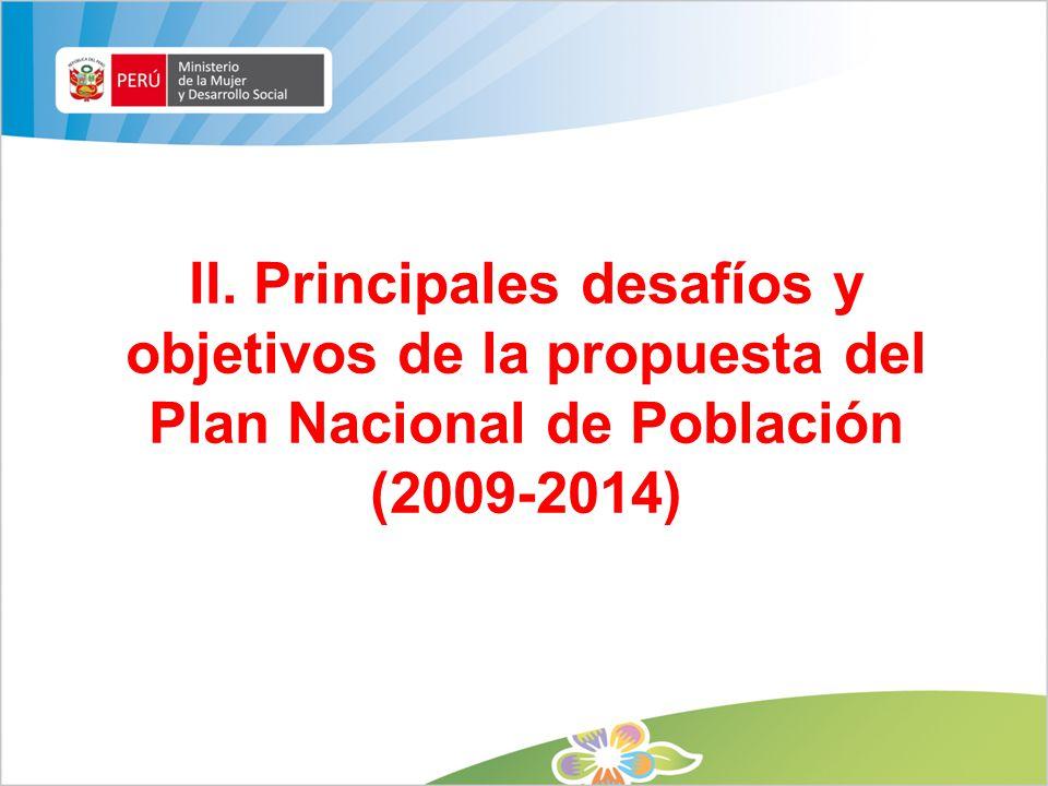 II. Principales desafíos y objetivos de la propuesta del Plan Nacional de Población (2009-2014)