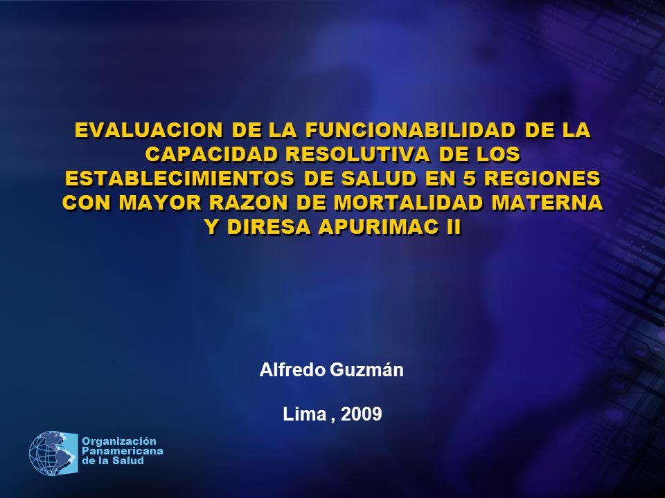 EVALUACION DE LA FUNCIONABILIDAD DE LA CAPACIDAD RESOLUTIVA DE LOS ESTABLECIMIENTOS DE SALUD EN 5 REGIONES CON MAYOR RAZON DE MORTALIDAD MATERNA Y DIRESA APURIMAC II