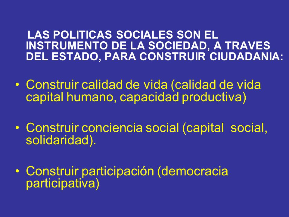 Construir conciencia social (capital social, solidaridad).