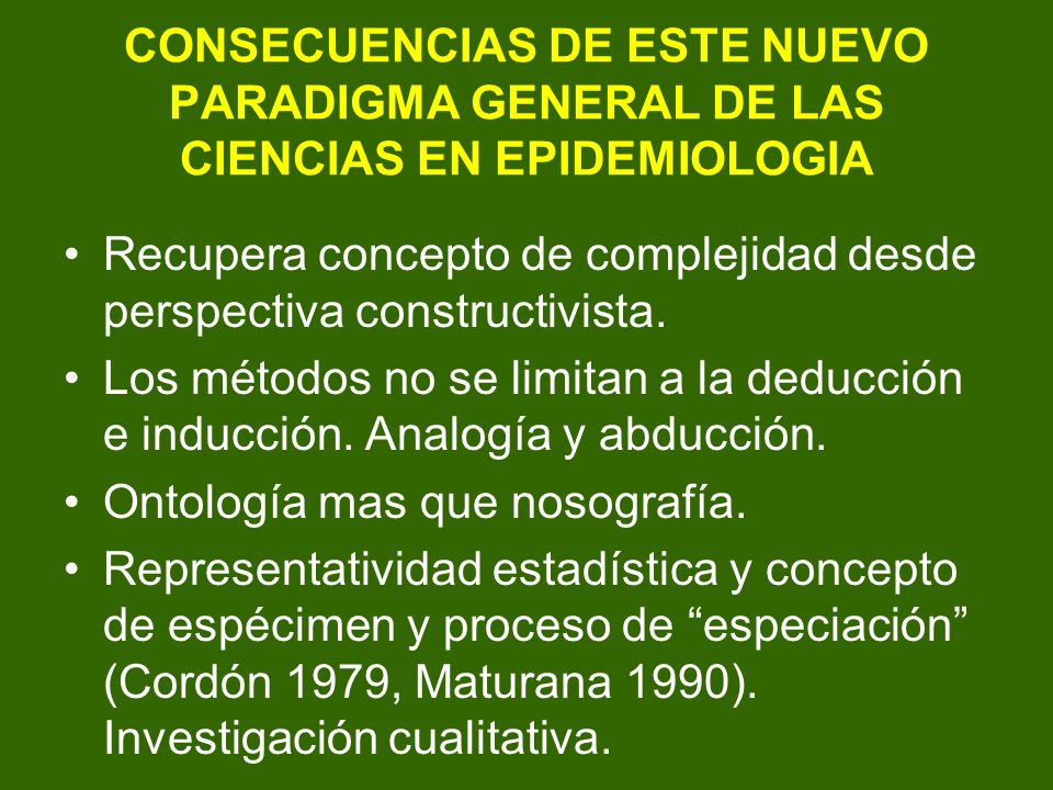 CONSECUENCIAS DE ESTE NUEVO PARADIGMA GENERAL DE LAS CIENCIAS EN EPIDEMIOLOGIA