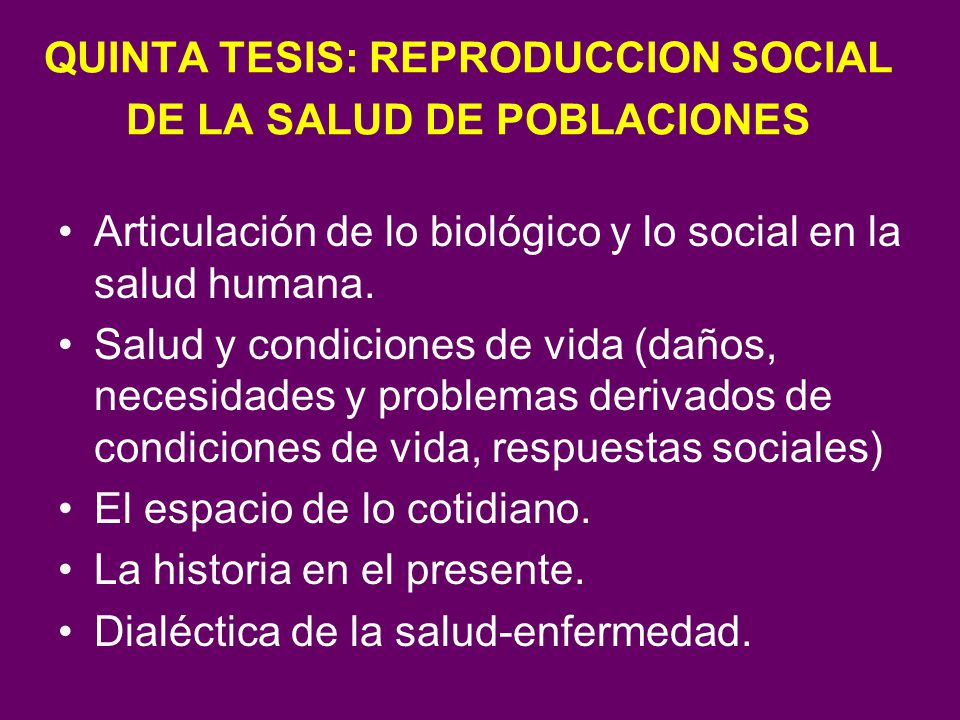 QUINTA TESIS: REPRODUCCION SOCIAL DE LA SALUD DE POBLACIONES