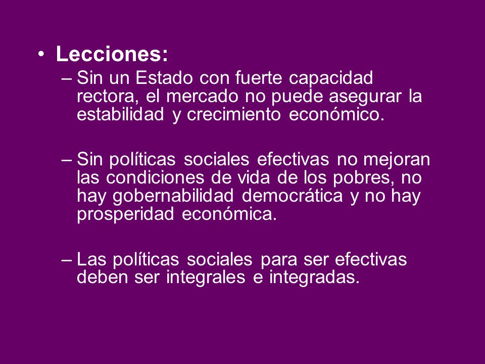 Lecciones: Sin un Estado con fuerte capacidad rectora, el mercado no puede asegurar la estabilidad y crecimiento económico.