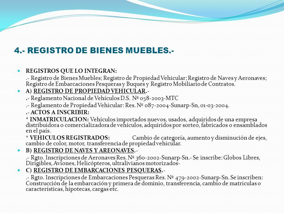 4.- REGISTRO DE BIENES MUEBLES.-