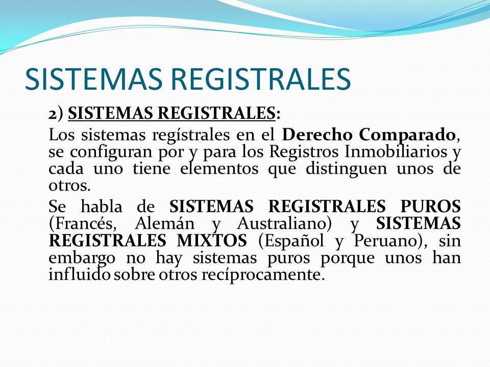 SISTEMAS REGISTRALES 2) SISTEMAS REGISTRALES: