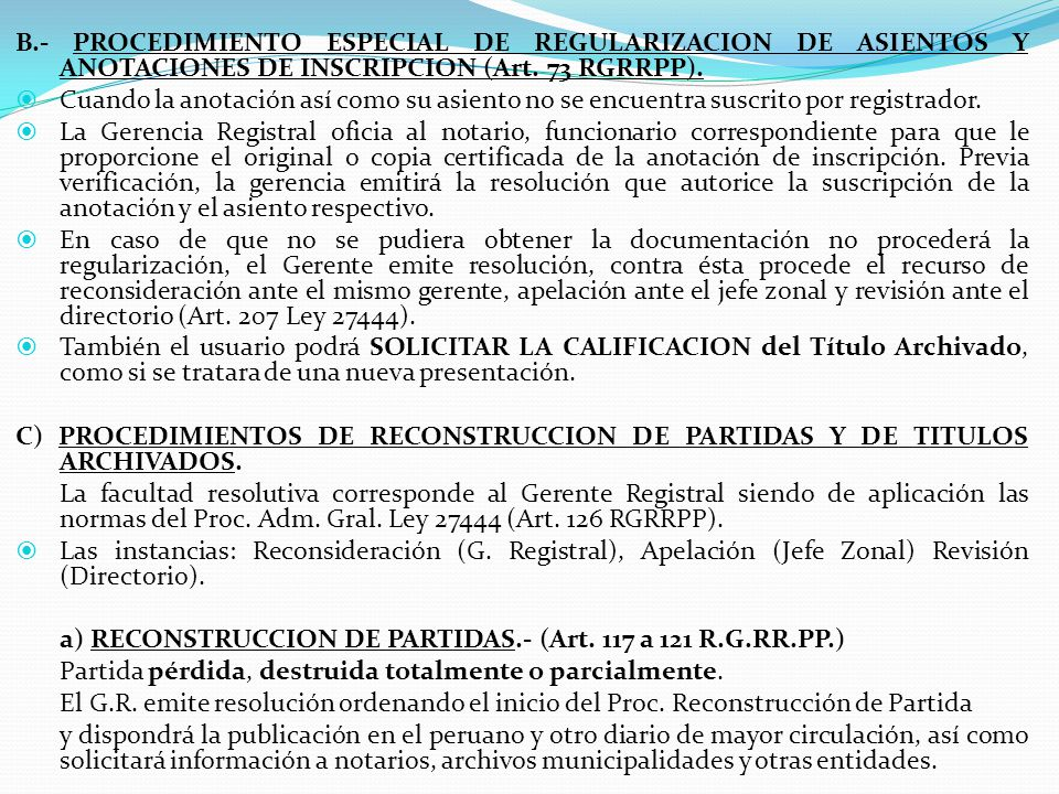 B.- PROCEDIMIENTO ESPECIAL DE REGULARIZACION DE ASIENTOS Y ANOTACIONES DE INSCRIPCION (Art. 73 RGRRPP).