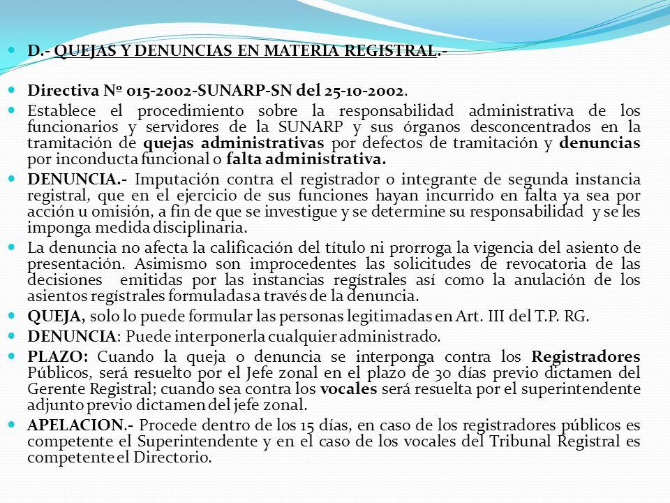 D.- QUEJAS Y DENUNCIAS EN MATERIA REGISTRAL.-
