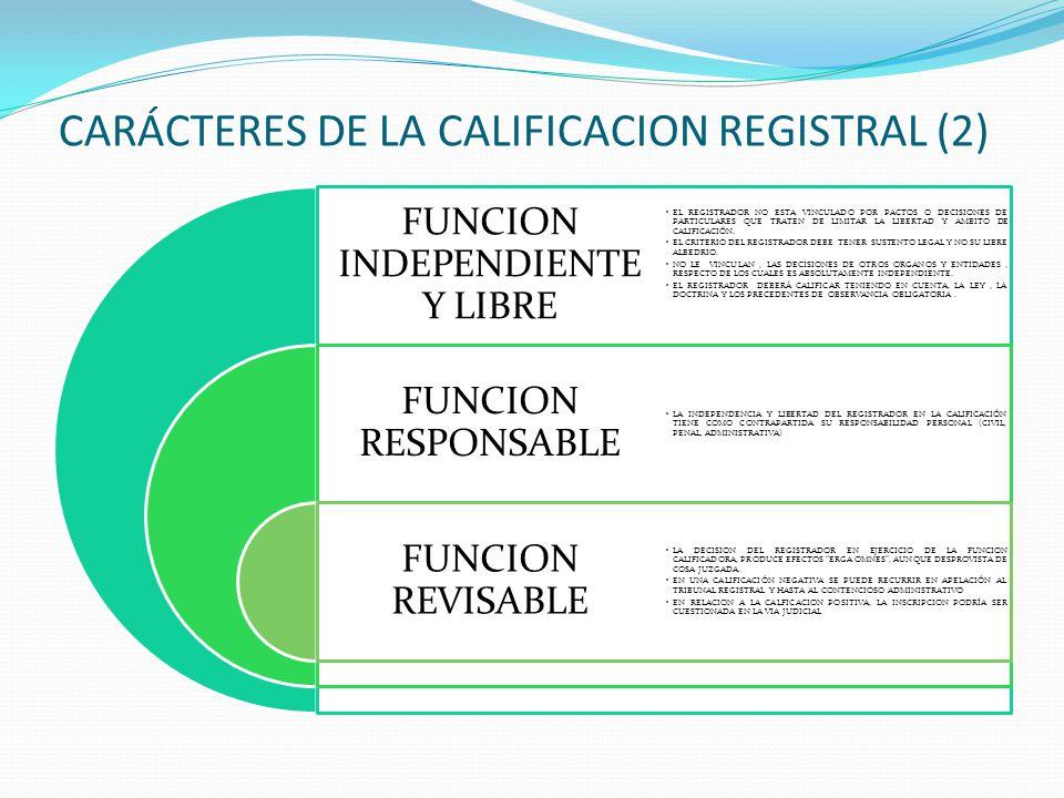 CARÁCTERES DE LA CALIFICACION REGISTRAL (2)