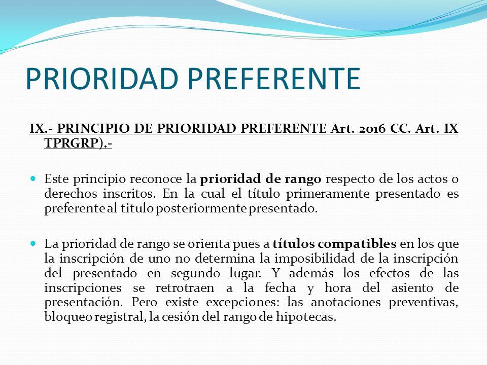 PRIORIDAD PREFERENTE IX.- PRINCIPIO DE PRIORIDAD PREFERENTE Art. 2016 CC. Art. IX TPRGRP).-