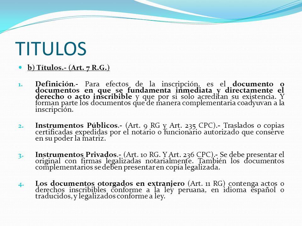 TITULOS b) Títulos.- (Art. 7 R.G.)