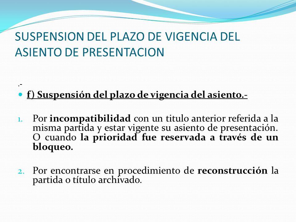 SUSPENSION DEL PLAZO DE VIGENCIA DEL ASIENTO DE PRESENTACION