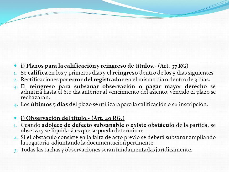 i) Plazos para la calificación y reingreso de títulos.- (Art. 37 RG)