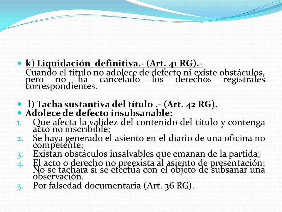 k) Liquidación definitiva.- (Art. 41 RG).-