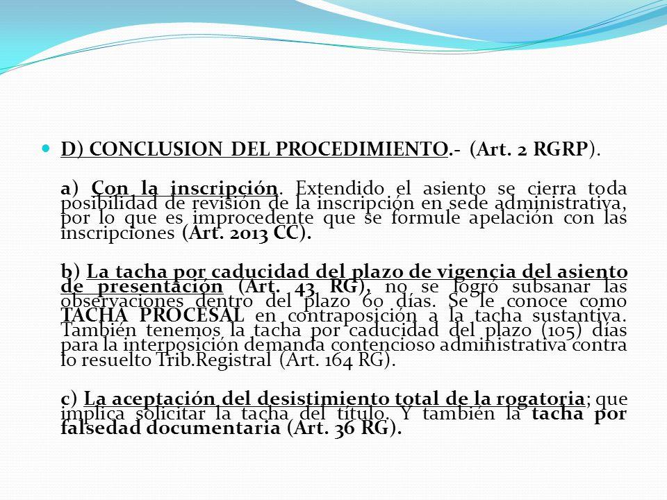 D) CONCLUSION DEL PROCEDIMIENTO.- (Art. 2 RGRP).