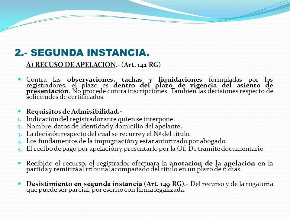 2.- SEGUNDA INSTANCIA. A) RECUSO DE APELACION.- (Art. 142 RG)