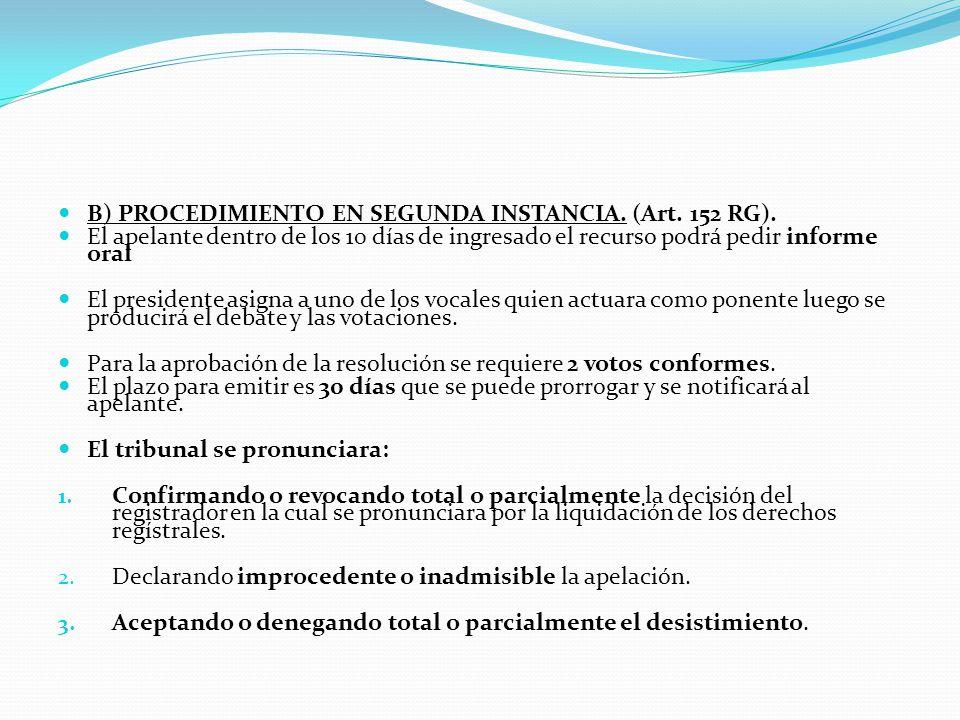 B) PROCEDIMIENTO EN SEGUNDA INSTANCIA. (Art. 152 RG).