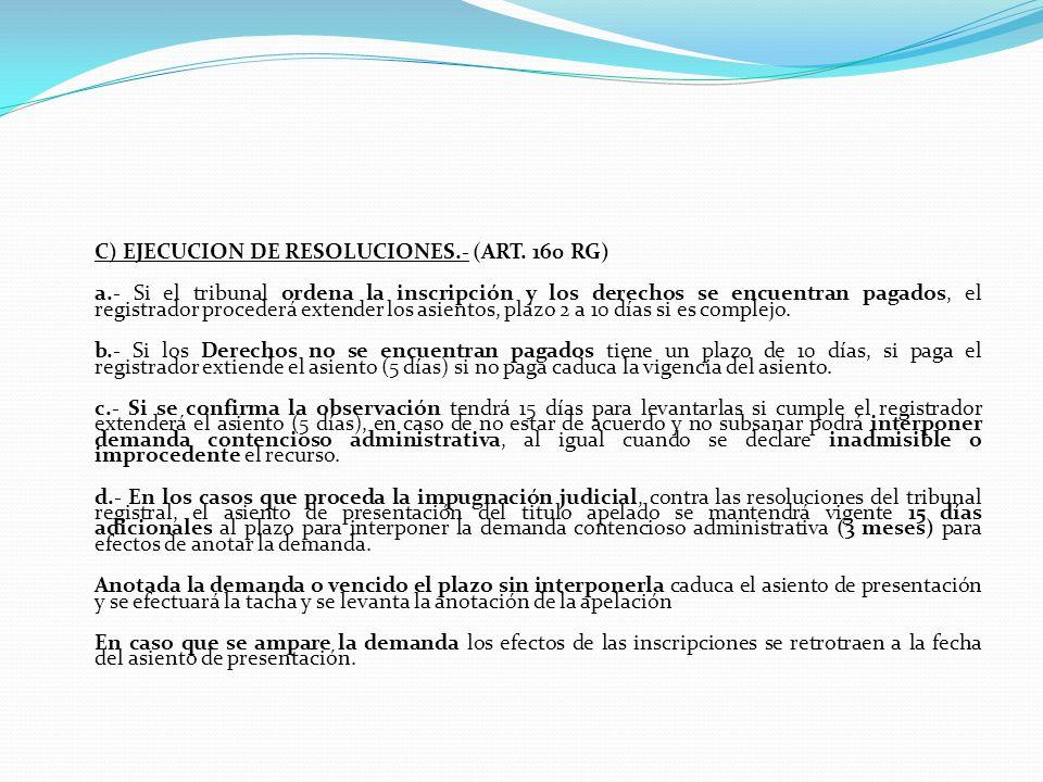 C) EJECUCION DE RESOLUCIONES. - (ART. 160 RG) a