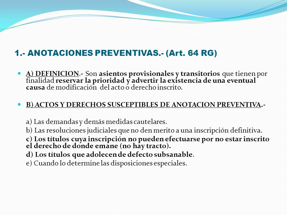 1.- ANOTACIONES PREVENTIVAS.- (Art. 64 RG)