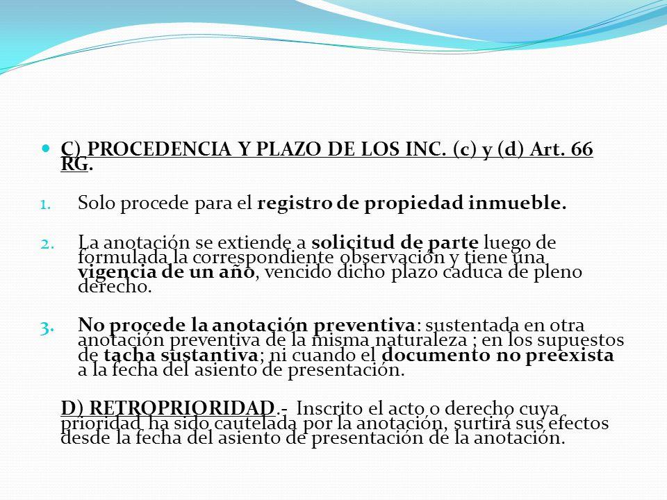 C) PROCEDENCIA Y PLAZO DE LOS INC. (c) y (d) Art. 66 RG.