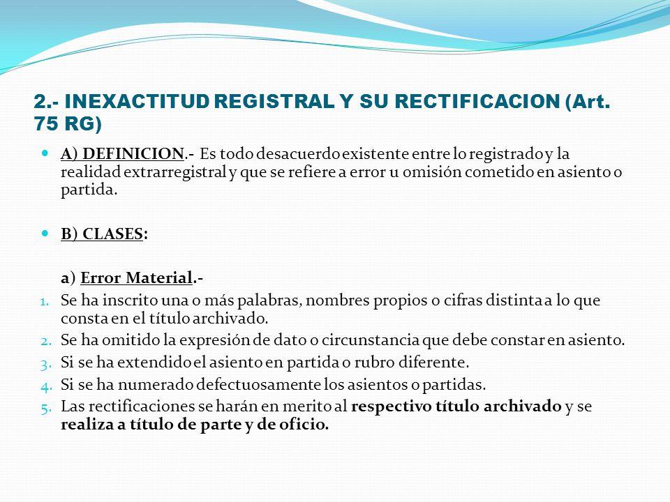 2.- INEXACTITUD REGISTRAL Y SU RECTIFICACION (Art. 75 RG)