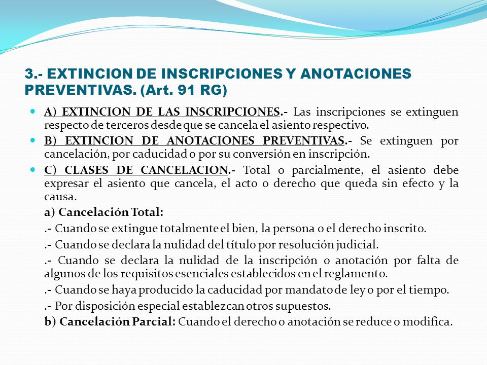 3.- EXTINCION DE INSCRIPCIONES Y ANOTACIONES PREVENTIVAS. (Art. 91 RG)