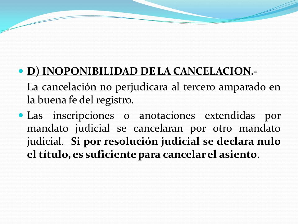 D) INOPONIBILIDAD DE LA CANCELACION.-