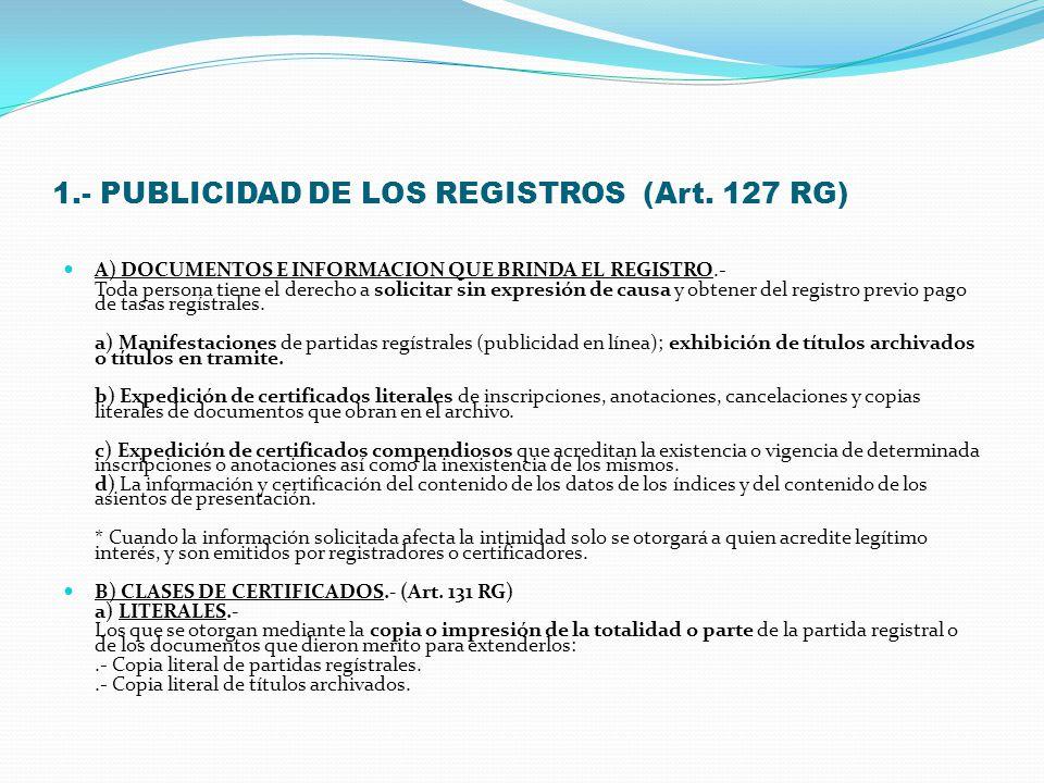 1.- PUBLICIDAD DE LOS REGISTROS (Art. 127 RG)