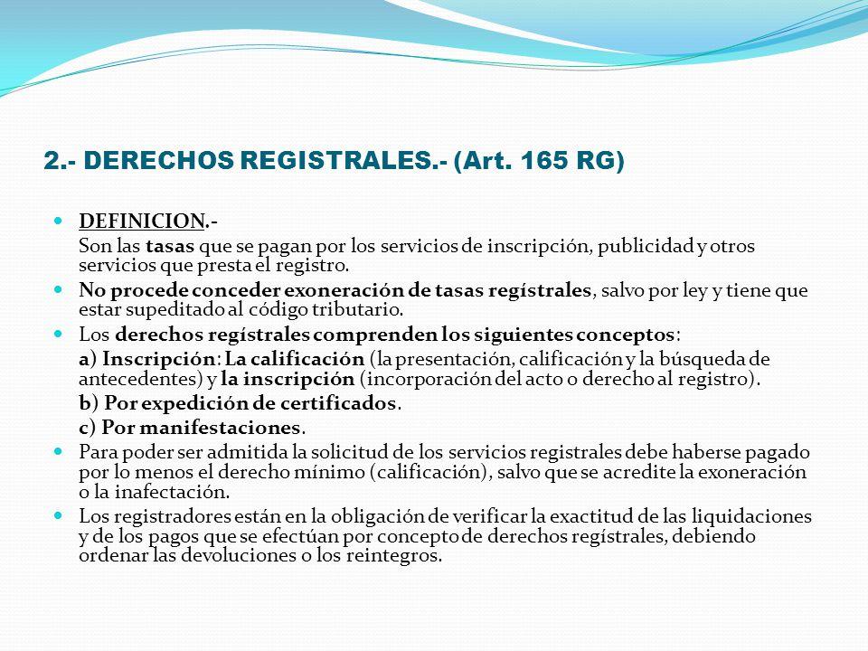 2.- DERECHOS REGISTRALES.- (Art. 165 RG)