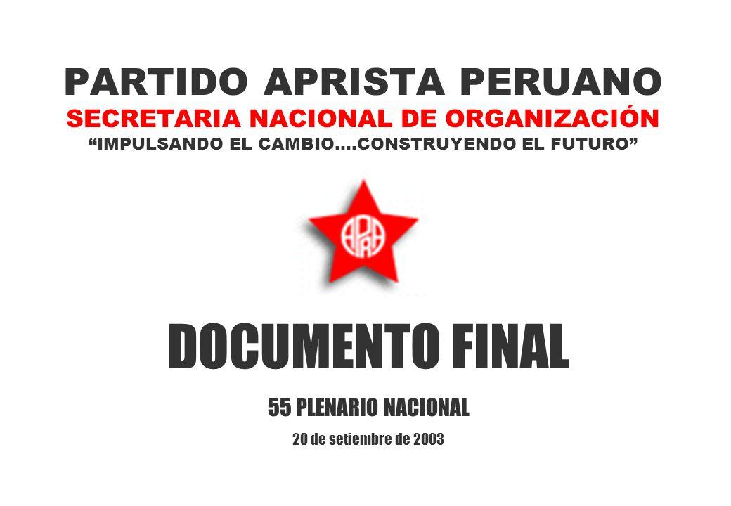 PARTIDO APRISTA PERUANO SECRETARIA NACIONAL DE ORGANIZACIÓN IMPULSANDO EL CAMBIO....CONSTRUYENDO EL FUTURO