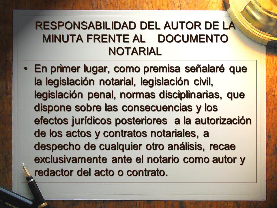 RESPONSABILIDAD DEL AUTOR DE LA MINUTA FRENTE AL DOCUMENTO NOTARIAL