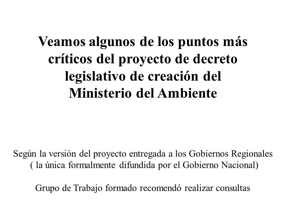 Veamos algunos de los puntos más críticos del proyecto de decreto legislativo de creación del Ministerio del Ambiente