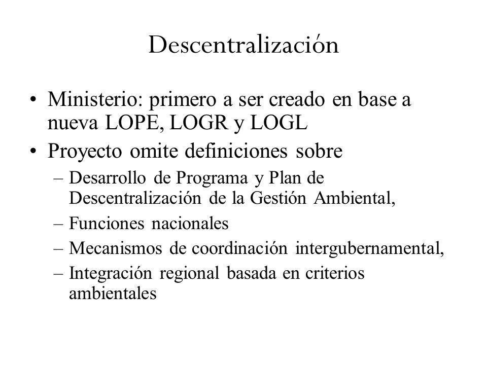 Descentralización Ministerio: primero a ser creado en base a nueva LOPE, LOGR y LOGL. Proyecto omite definiciones sobre.