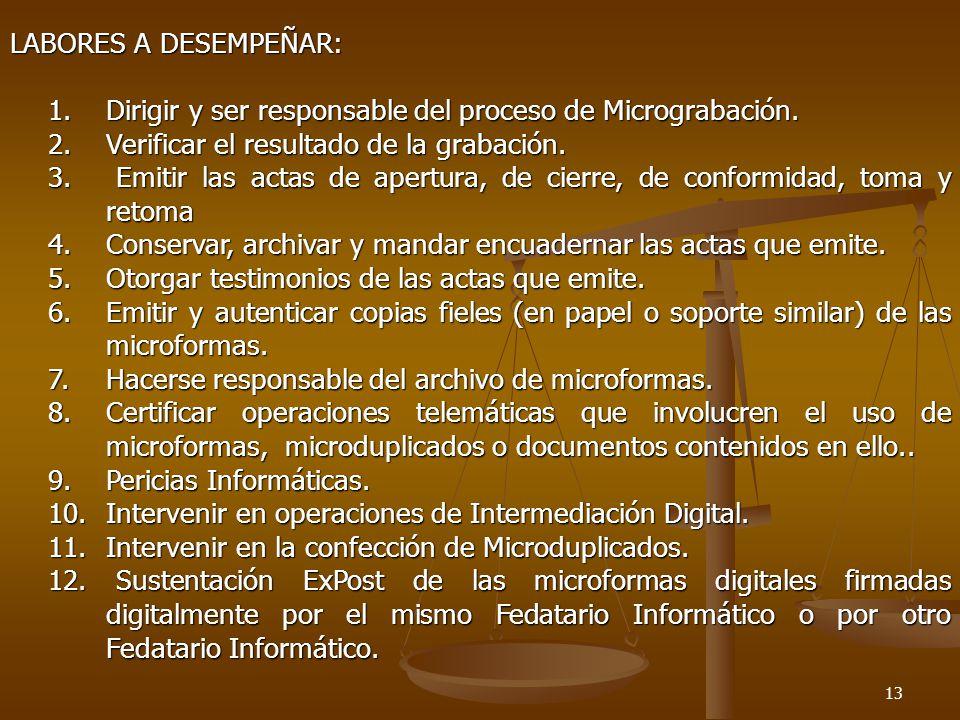 LABORES A DESEMPEÑAR: 1. Dirigir y ser responsable del proceso de Micrograbación. 2. Verificar el resultado de la grabación.