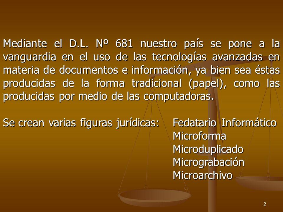 Mediante el D.L. Nº 681 nuestro país se pone a la vanguardia en el uso de las tecnologías avanzadas en materia de documentos e información, ya bien sea éstas producidas de la forma tradicional (papel), como las producidas por medio de las computadoras.