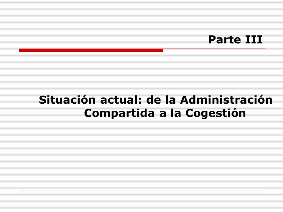 Situación actual: de la Administración Compartida a la Cogestión