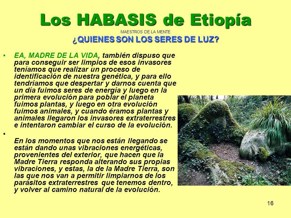 Los HABASIS de Etiopía MAESTROS DE LA MENTE ¿QUIENES SON LOS SERES DE LUZ