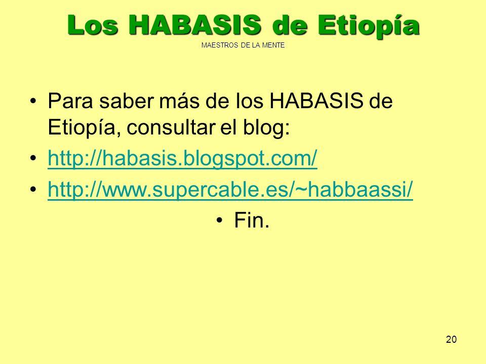 Los HABASIS de Etiopía MAESTROS DE LA MENTE