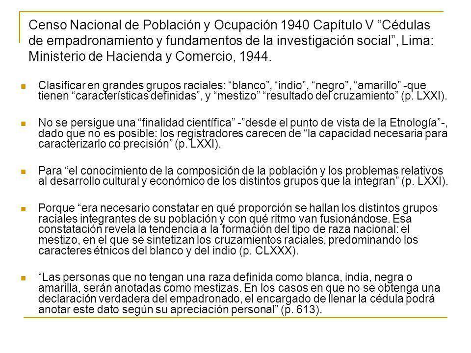Censo Nacional de Población y Ocupación 1940 Capítulo V Cédulas de empadronamiento y fundamentos de la investigación social , Lima: Ministerio de Hacienda y Comercio, 1944.