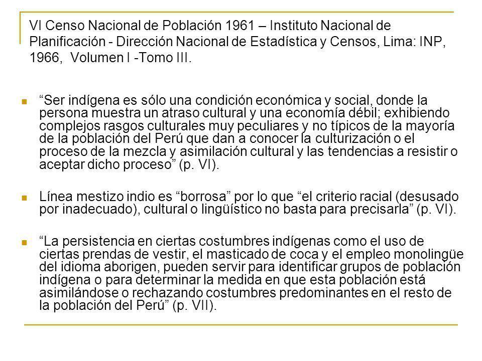VI Censo Nacional de Población 1961 – Instituto Nacional de Planificación - Dirección Nacional de Estadística y Censos, Lima: INP, 1966, Volumen I -Tomo III.