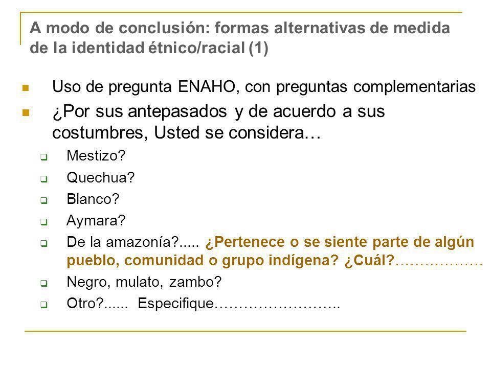 A modo de conclusión: formas alternativas de medida de la identidad étnico/racial (1)