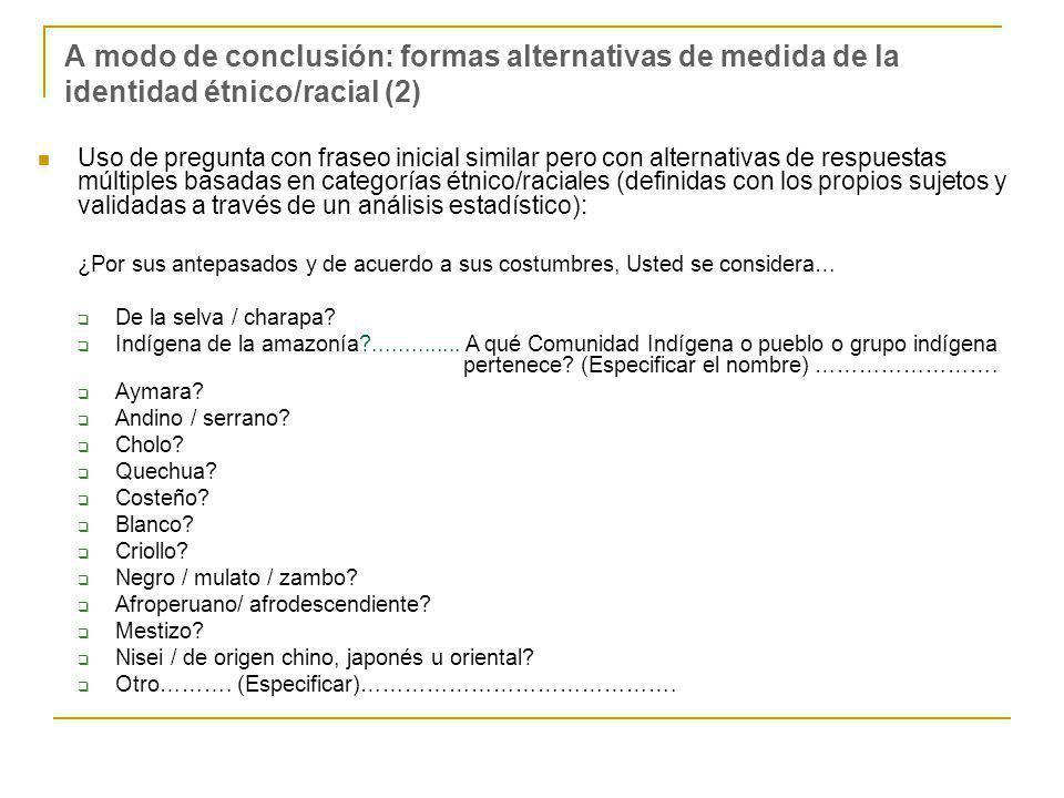 A modo de conclusión: formas alternativas de medida de la identidad étnico/racial (2)