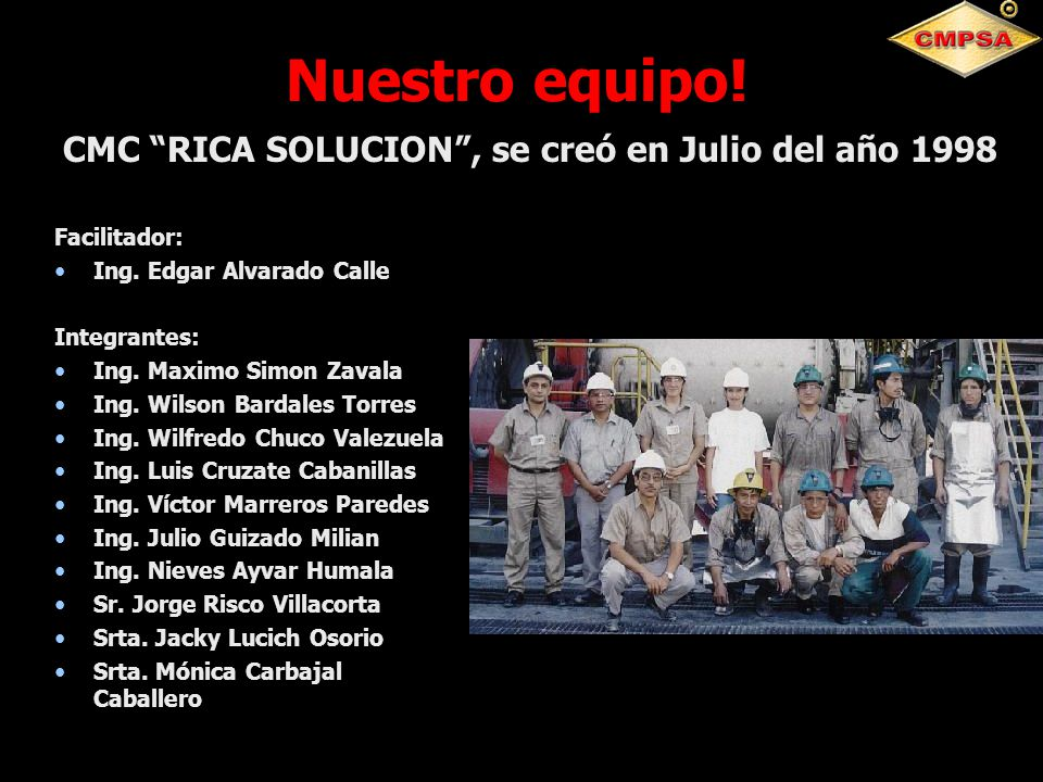 Nuestro equipo! CMC RICA SOLUCION , se creó en Julio del año 1998