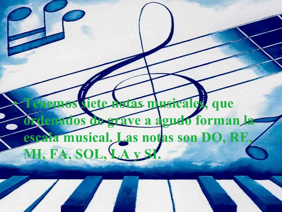 Tenemos siete notas musicales, que ordenados de grave a agudo forman la escala musical.