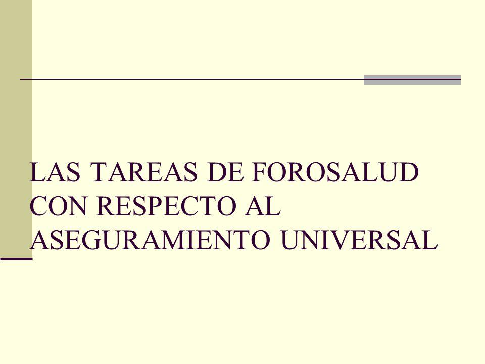 LAS TAREAS DE FOROSALUD CON RESPECTO AL ASEGURAMIENTO UNIVERSAL