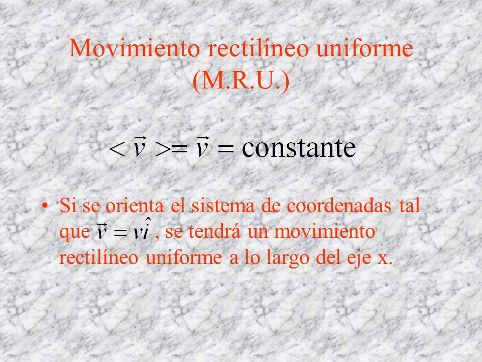 Movimiento rectilíneo uniforme (M.R.U.)